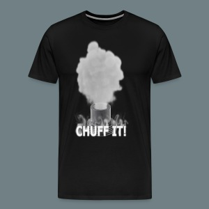 Chuff It Tee - Men's Premium T-Shirt