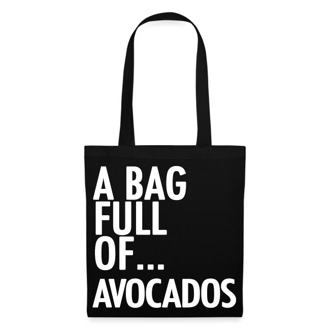 A Bag Full Of... AVOCADOS (White Font)