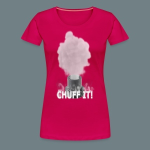 Chuff It Ladies T-Shirt - Women's Premium T-Shirt