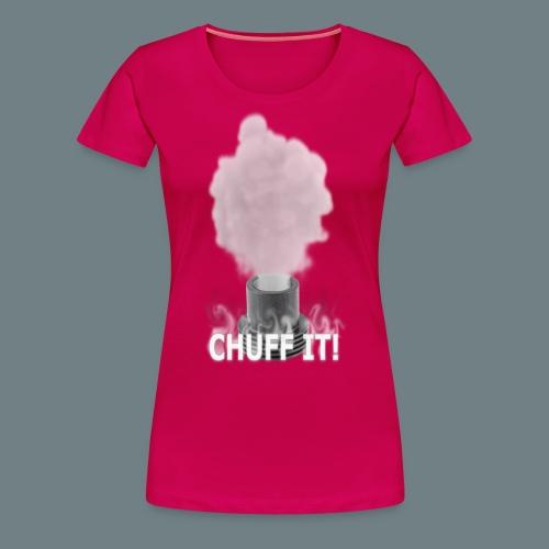 Chuff It Ladies T-Shirt - Women's Premium T-Shirt