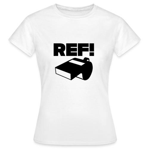 Ref! Women's Shirt - Women's T-Shirt