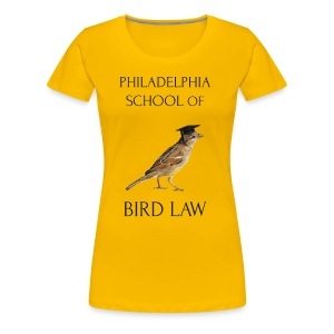 Philadelphia School of Bird Law - Women's Premium T-Shirt