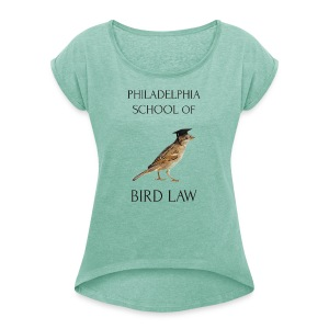 Philadelphia School of Bird Law - Women's T-shirt with rolled up sleeves