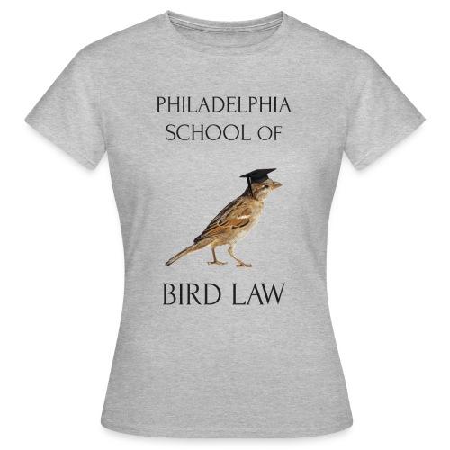 Philadelphia School of Bird Law - Women's T-Shirt