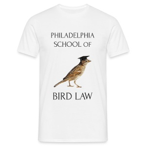 Philadelphia School of Bird Law - Men's T-Shirt