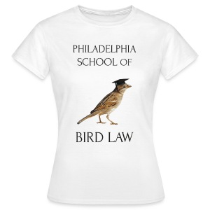 Philadelphia School of Bird Law - Women's T-Shirt