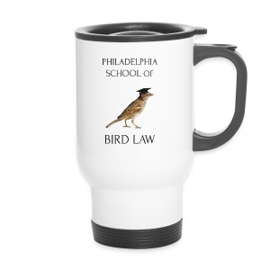 Philadelphia School of Bird Law - Travel Mug