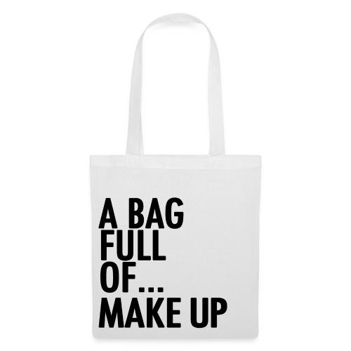 A Bag Full Of... MAKE UP (Black Font) - Tote Bag