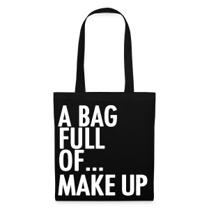 A Bag Full Of... MAKE UP (White Font) - Tote Bag