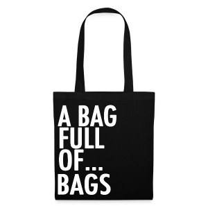 A Bag Full Of... BAGS (White Font) - Tote Bag