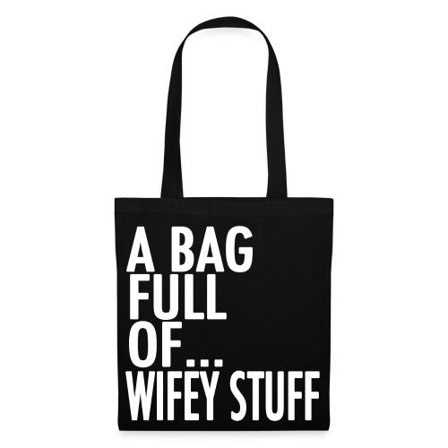 A Bag Full Of... WIFEY STUFF (White Font) - Tote Bag