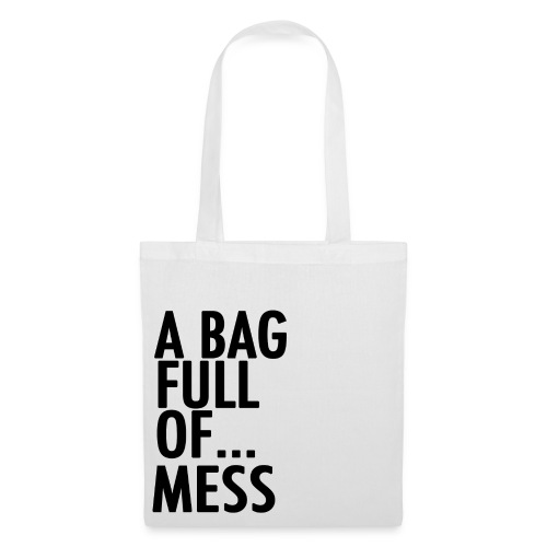 A Bag Full Of... MESS (Black Font) - Tote Bag