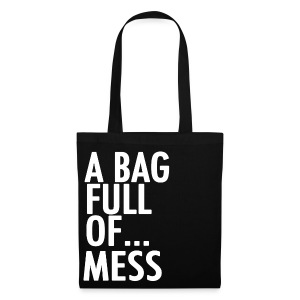 A Bag Full Of... MESS (White Font) - Tote Bag