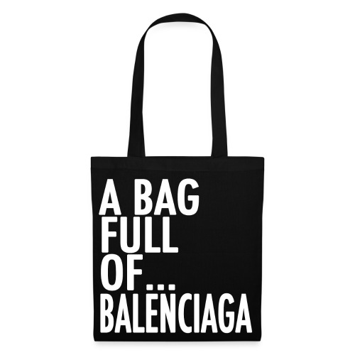 A Bag Full Of... BALENCIAGA (White Font) - Tote Bag