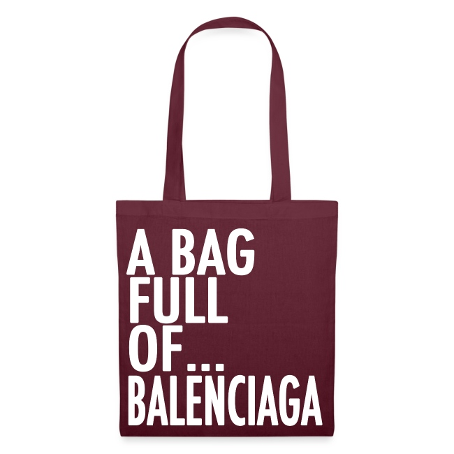 A Bag Full Of... BALENCIAGA (White Font)