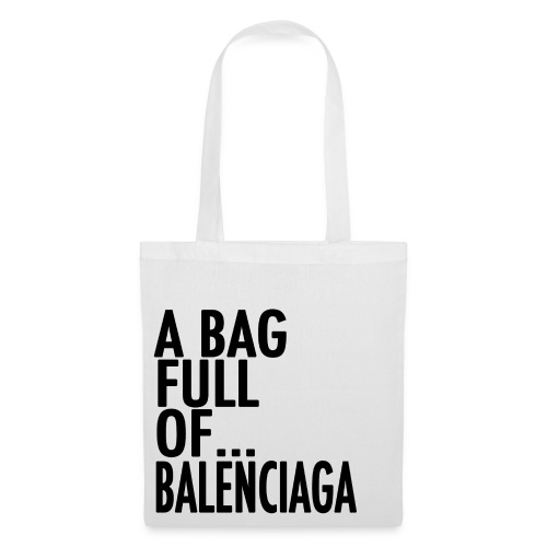 A Bag Full Of... BALENCIAGA (Black Font) - Tote Bag