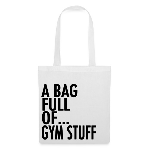 A Bag Full Of... GYM STUFF (Black Font) - Tote Bag