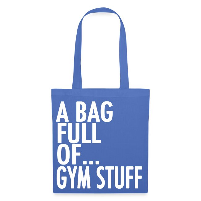 A Bag Full Of... GYM STUFF (White Font)