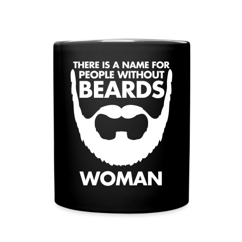 THERE IS A NAME FOR PEOPLE WITHOUT BEARDS WOMAN - Tazza monocolore