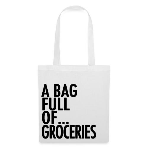 A Bag Full Of... GROCERIES (Black Font) - Tote Bag