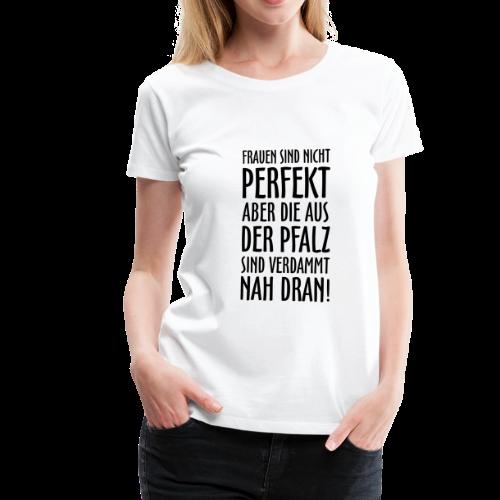 Frauen aus der Pfalz S-3XL T-Shirt - Frauen Premium T-Shirt