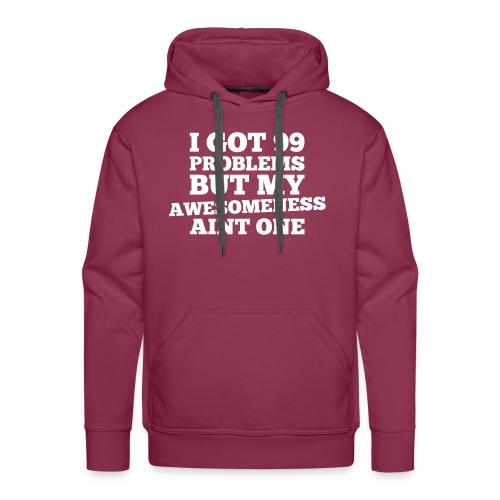 Hoodie I got 99 problems - Mannen Premium hoodie