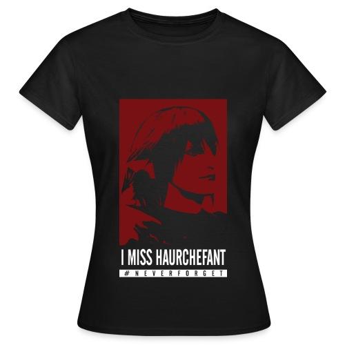 I MISS HAURCHEFANT - T-shirt Femme