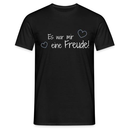 T-Shirt Es war mir eine Freude! - Männer T-Shirt