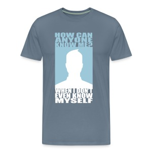 How Can Anyone Know Me? Hom-Flex -2 Coul -Logo Dos. - T-shirt Premium Homme