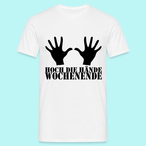 Hoch die Hände Wochenende! - Männer T-Shirt