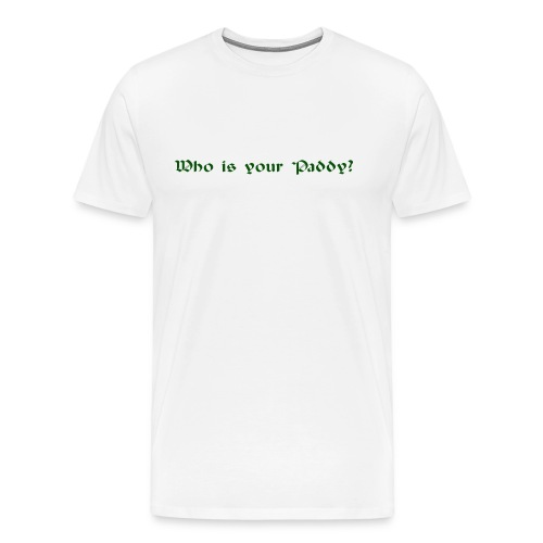 Who is your Paddy? - Männer Premium T-Shirt