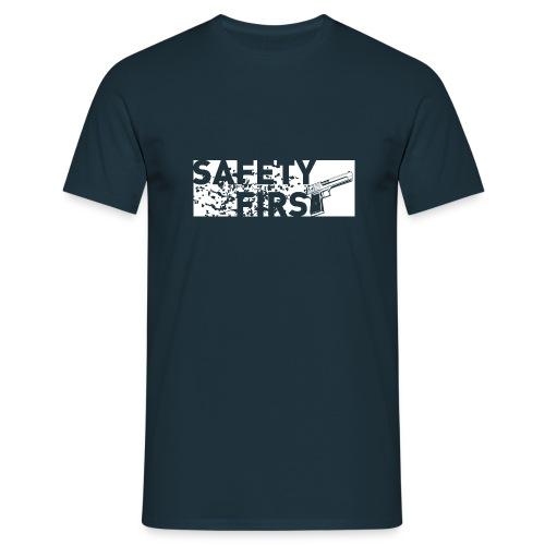 Safety First - Männer T-Shirt