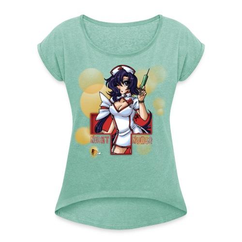 Night Nurse - Frauen Roll on Arm Shirt - Frauen T-Shirt mit gerollten Ärmeln