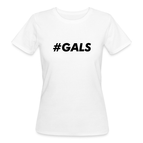 Hastag Gals - Women's Organic T-Shirt