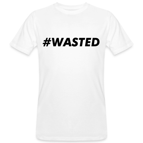 Wasted - Men's Organic T-Shirt