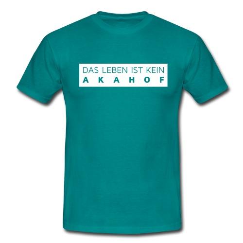 DASLEBENISTKEINAKAHOF - Männer T-Shirt