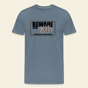 Beware of My wife - T-shirt Premium Homme