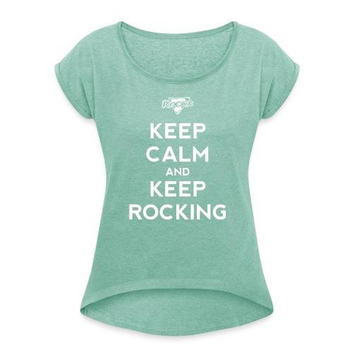 Keep Calm... (Ladies) - Vrouwen T-shirt met opgerolde mouwen