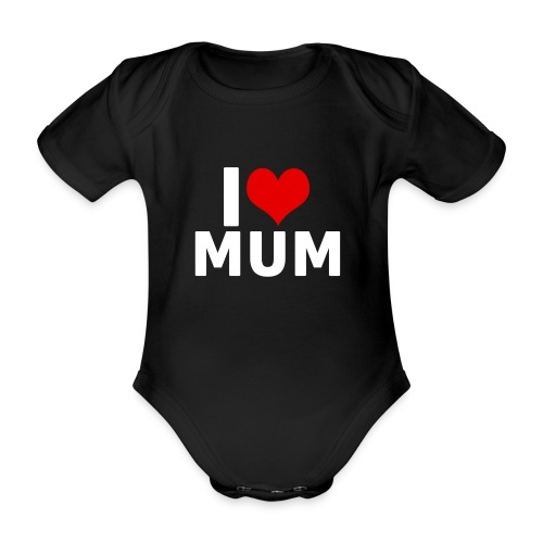 I Love Mum (Black) - Baby Bio-Kurzarm-Body