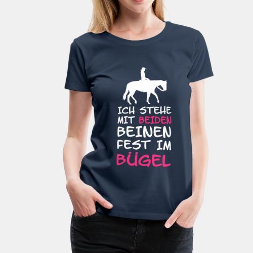 Fest im Bügel Western - Frauen Premium T-Shirt