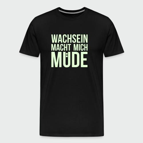 Wachsein macht mich müde (T-Shirt) - Männer Premium T-Shirt
