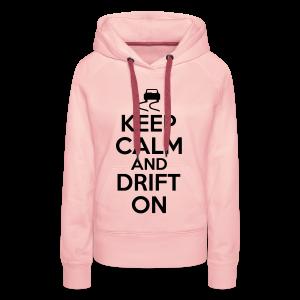Women's Keep calm and drift on Hoodie - Black - Women's Premium Hoodie