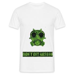 Don't get gassed T-shirt - Men's T-Shirt