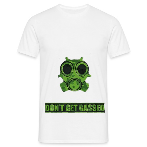 Don't get gassed T-shirt - Men's T-Shirt