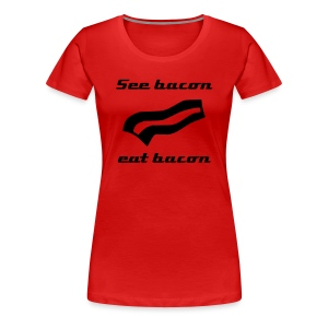 Bacon for women - Women's Premium T-Shirt