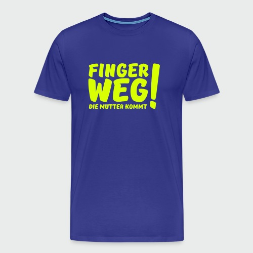 Finger weg... (T-Shirt) - Männer Premium T-Shirt