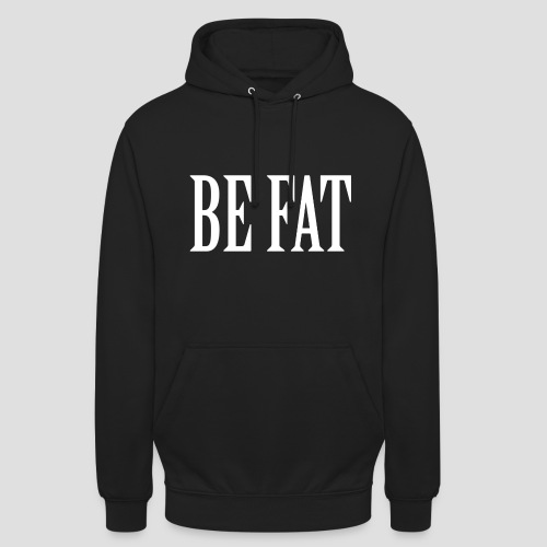 Be Fat - SW - Sweat-shirt à capuche unisexe