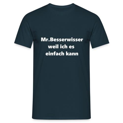 Mr.Besserwisser T-Shirt - Männer T-Shirt