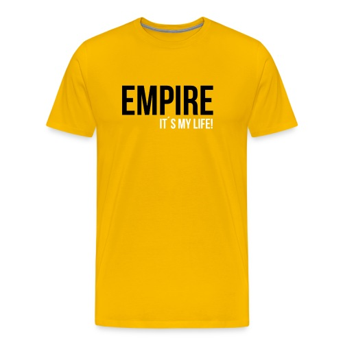 Empire - It´s your Life (Yellow Edition) - Männer Premium T-Shirt