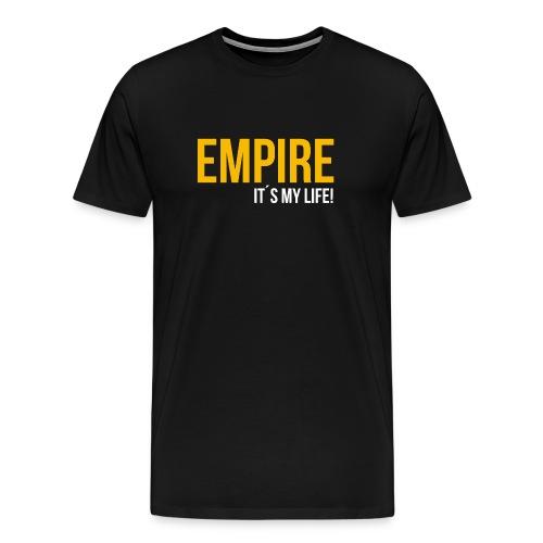 Empire - It´s your Life (Black-Gold Edition) - Männer Premium T-Shirt